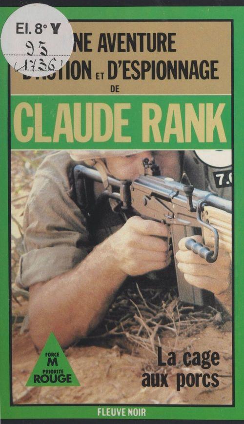 La cage aux porcs  - Claude Rank
