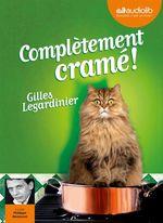 Vente AudioBook : Complètement cramé  - Gilles Legardinier