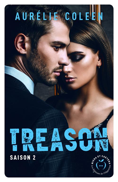 Treason - saison 2  - Aurelie Coleen