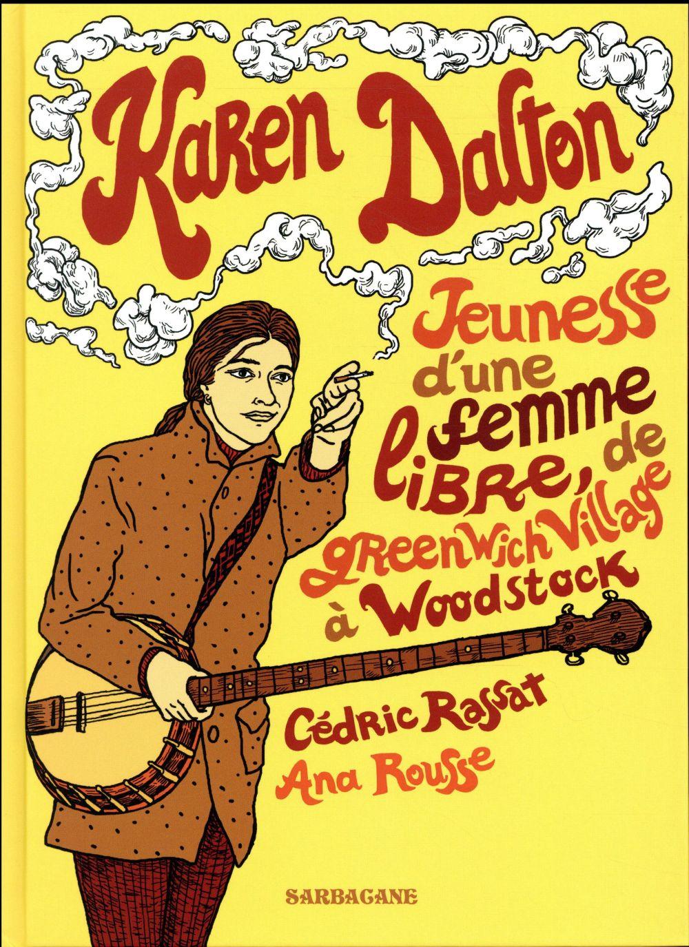 Karen Dalton ; jeunesse d'une femme libre, de Greenwich Village à Woodstock