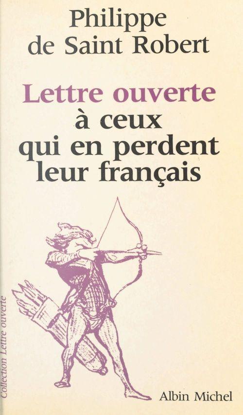 Lettre ouverte à ceux qui en perdent leur français