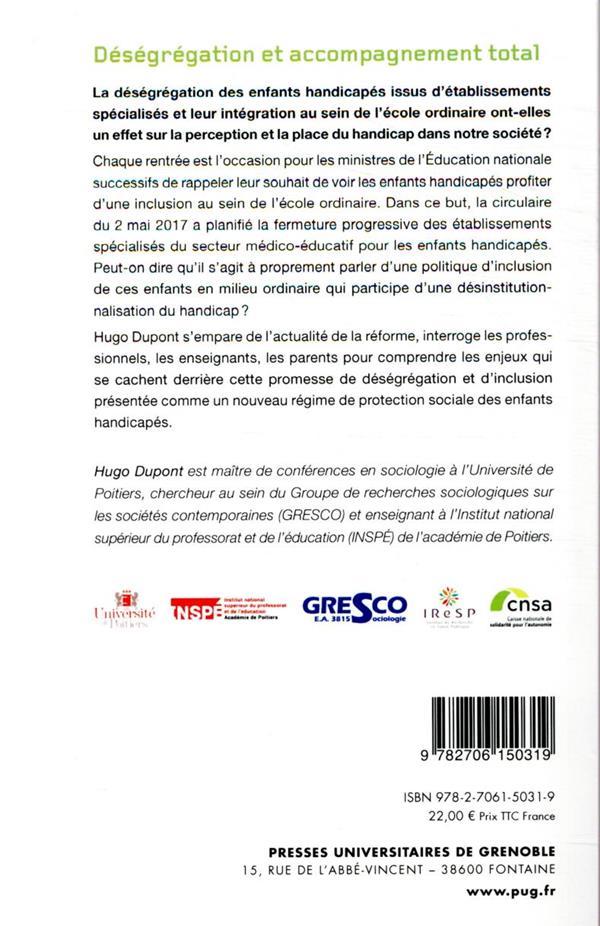 déségrégation et accompagnement total ; sur la fermeture des établissements spécialisés pour enfants