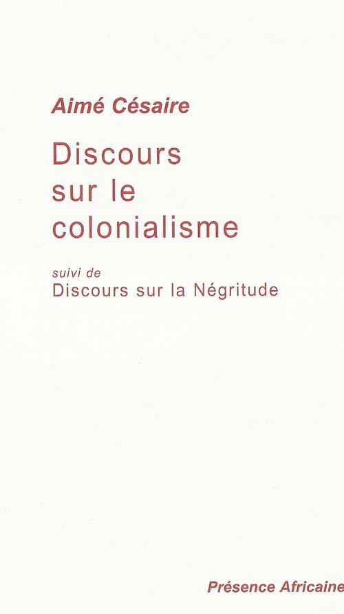 DISCOURS SUR LE COLONIALISME  -  DISCOURS SUR LA NEGRITUDE CESAIRE AIME (MAR)