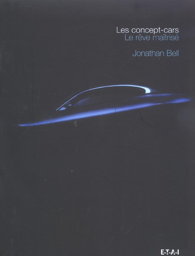Les concept cars ; le reve maitrise