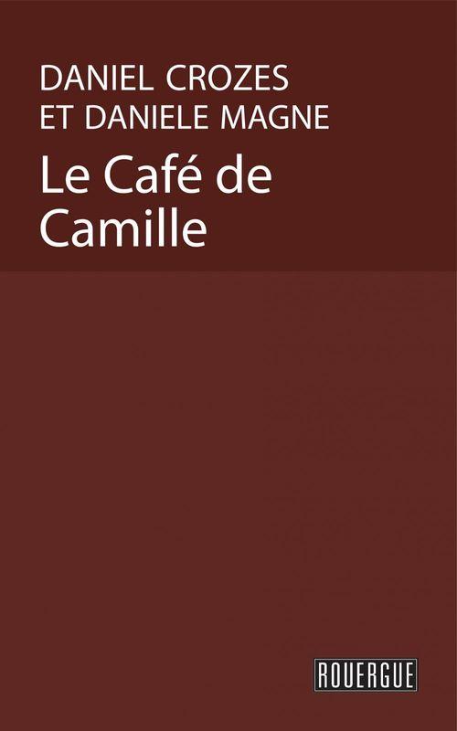 Vente EBooks : Le Café de Camille  - Daniel Crozes