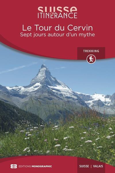 Le tour du Cervin ; huit jours autour d'un mythe (édition 2018)
