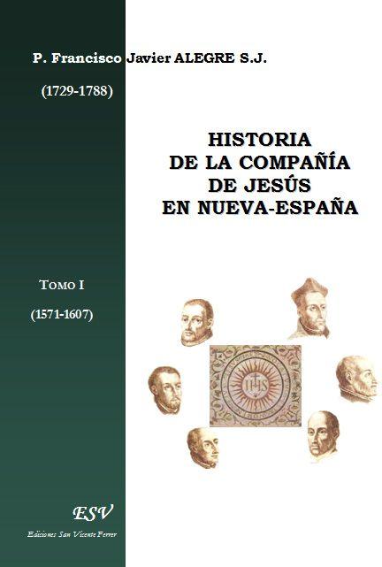 Historia de la compañía de Jesús en Nueva-España t.1 (1571-1607)