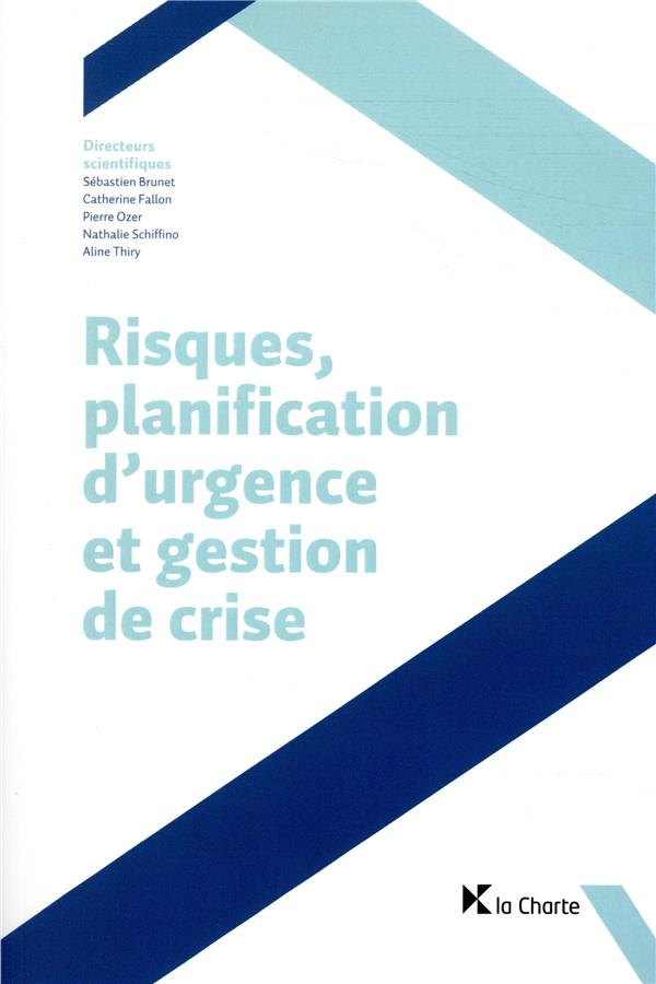 Risques planification d'urgence et gestion de crise (2e édition)
