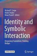 Identity and Symbolic Interaction  - Richard T. Serpe - Robin Stryker - Brian Powell