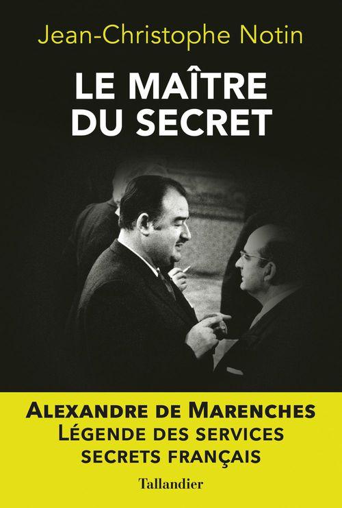 Le maître des secrets ; Alexandre de Marenches