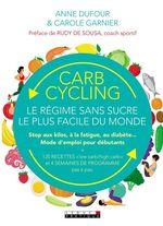 Vente Livre Numérique : Carb cycling : le régime sans sucre le plus facile du monde  - Anne Dufour - Carole Garnier