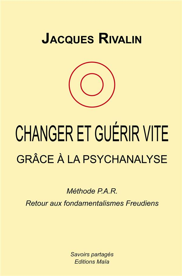 Changer et guérir vite grâce à la psychanalyse