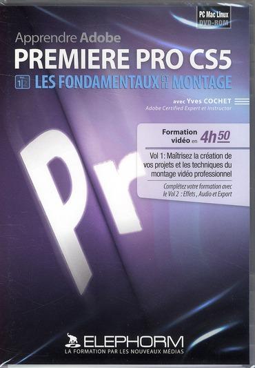 Apprendre Adobe ; premiere pro CS5 ; les fondamentaux et le montage