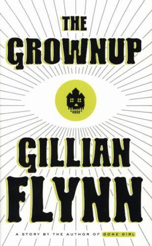 THE GROWNUP - A GILLIAN FLYNN SHORT