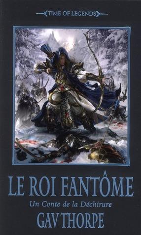 time of legends - la déchirure t.2 ; le roi fantôme