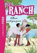 Vente Livre Numérique : Le Ranch 13 - Polluer n'est pas jouer  - Télé Images Kids - Christelle Chatel