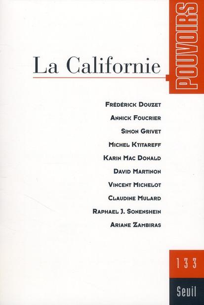 REVUE POUVOIRS T.133 ; la Californie