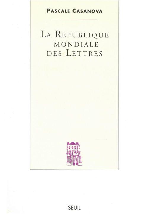 Republique mondiale des lettres (la)