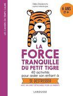 Vente EBooks : La force tranquille du petit tigre  - Gilles Diederichs
