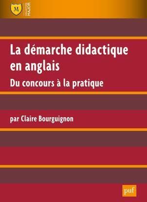la démarche didactique en anglais ; du concours à la pratique (2e édition)