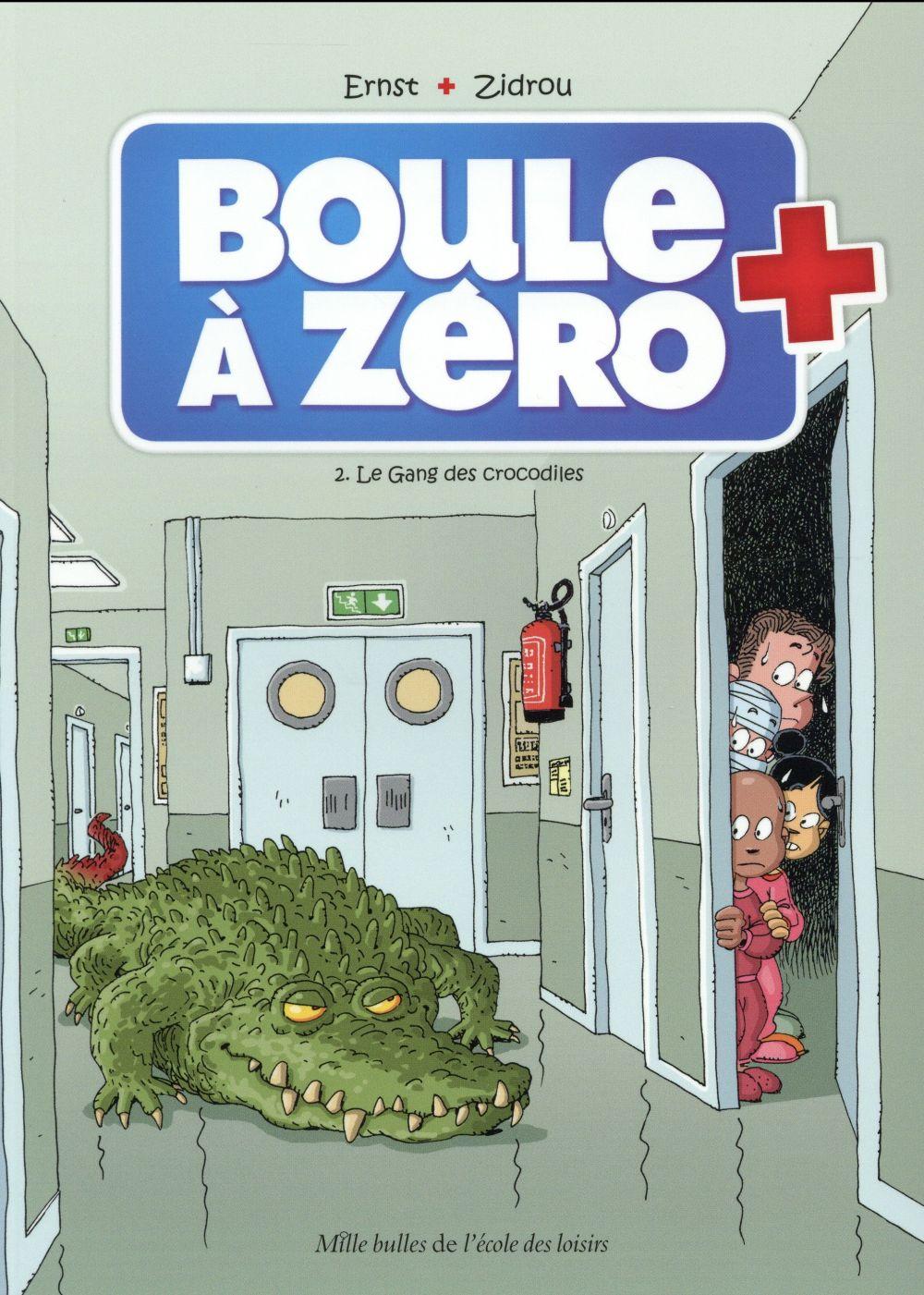 Boule à Zéro T.2 ; le gang des crocodiles