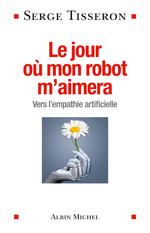 Vente EBooks : Le Jour où mon robot m'aimera  - Serge Tisseron