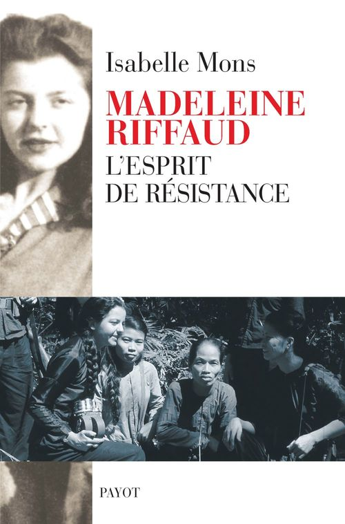 Madeleine Riffaud ; l'esprit de résistance