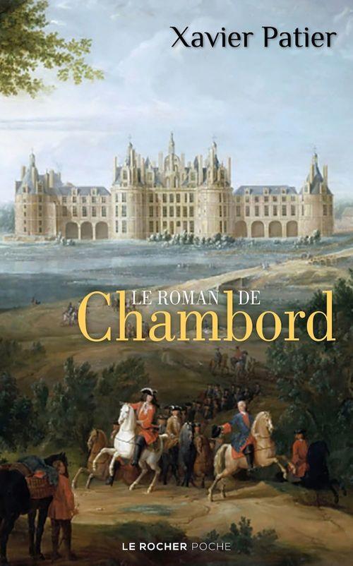 Le roman de Chambord  - Xavier Patier