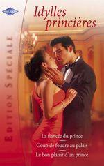 Vente EBooks : Idylles princières (Harlequin Edition Spéciale)  - Robyn Donald - Liz Fielding - Marion Lennox