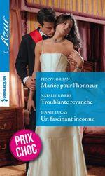 Vente EBooks : Mariée pour l'honneur - Troublante revanche - Un fascinant inconnu  - Penny Jordan - Natalie Rivers - Jennie Lucas