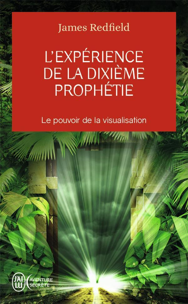 L'expérience de la dixième prophétie ; le pouvoir de la visualisation