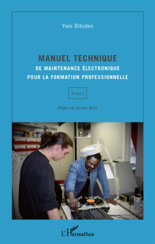 Manuel Technique De Maintenance Electronique Pour La Formation Professionnelle T.1