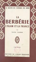 La Berbérie, l'Islam et la France (1)  - Eugène Guernier