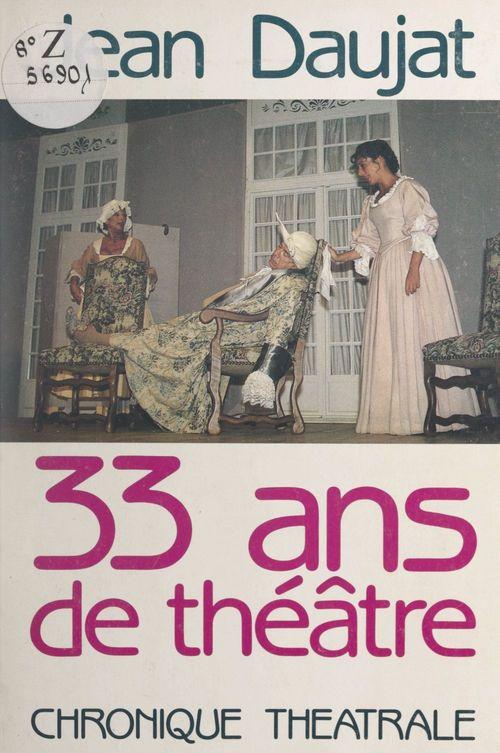 33 ans de théâtre