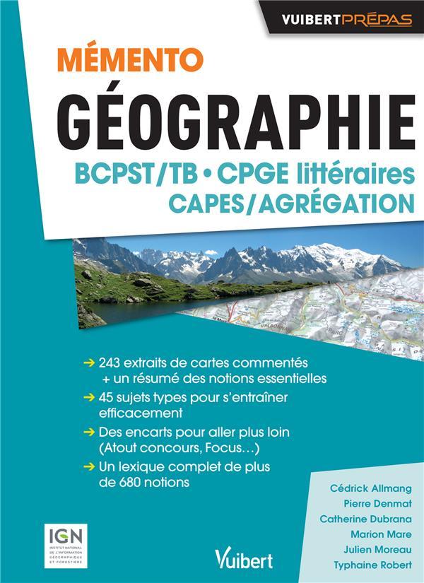 Mémento géographie ; BCPST/TB, CPGE littéraires, CAPES/agrégation