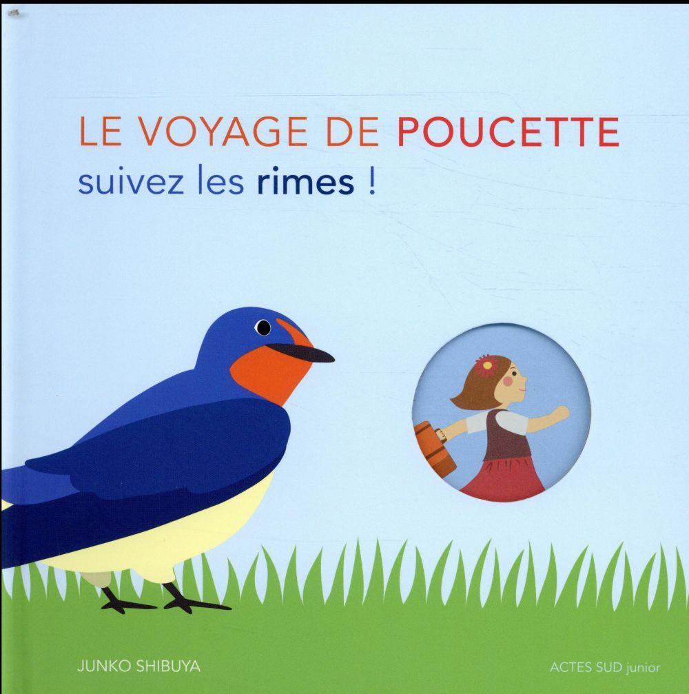 Le voyage de Poucette ; suivez les rimes !