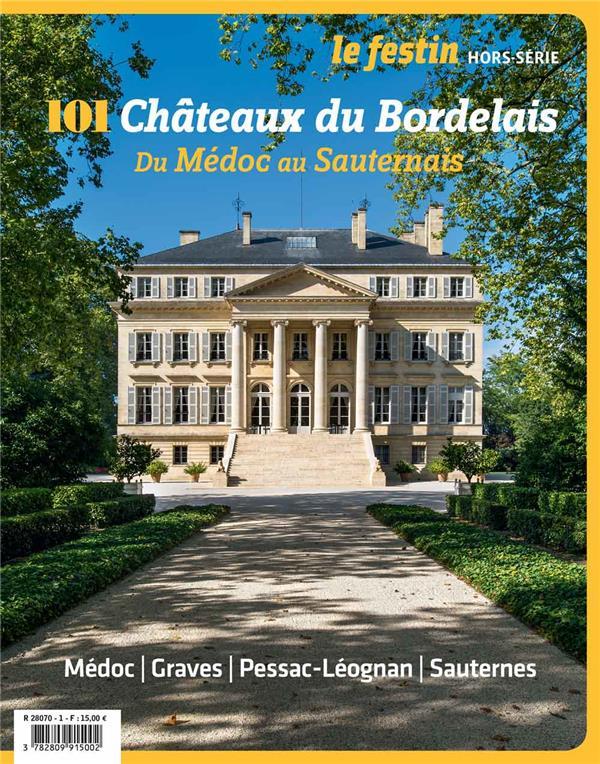 101 chateaux du bordelais, du medoc au sauternais