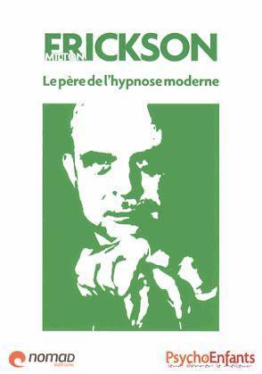 Milton Erickson ; le fondateur de l'hypnose