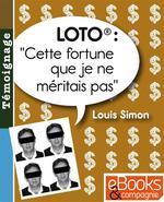 """Loto: """" Cette fortune que je ne méritais pas """"  - Louis Simon"""