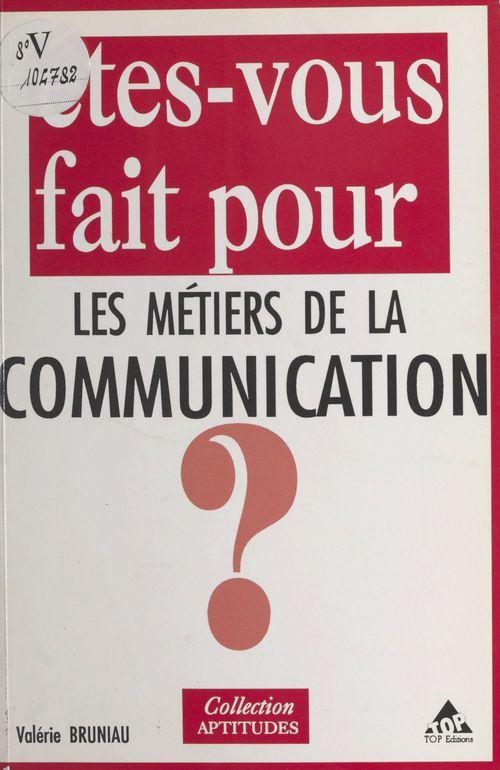 Etes-vous fait pour les metiers de la communication