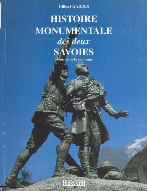 La Mémoire de la montagne (1) : Histoire monumentale des deux Savoies