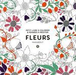 Petit livre à colorier & pensées à méditer ; fleurs