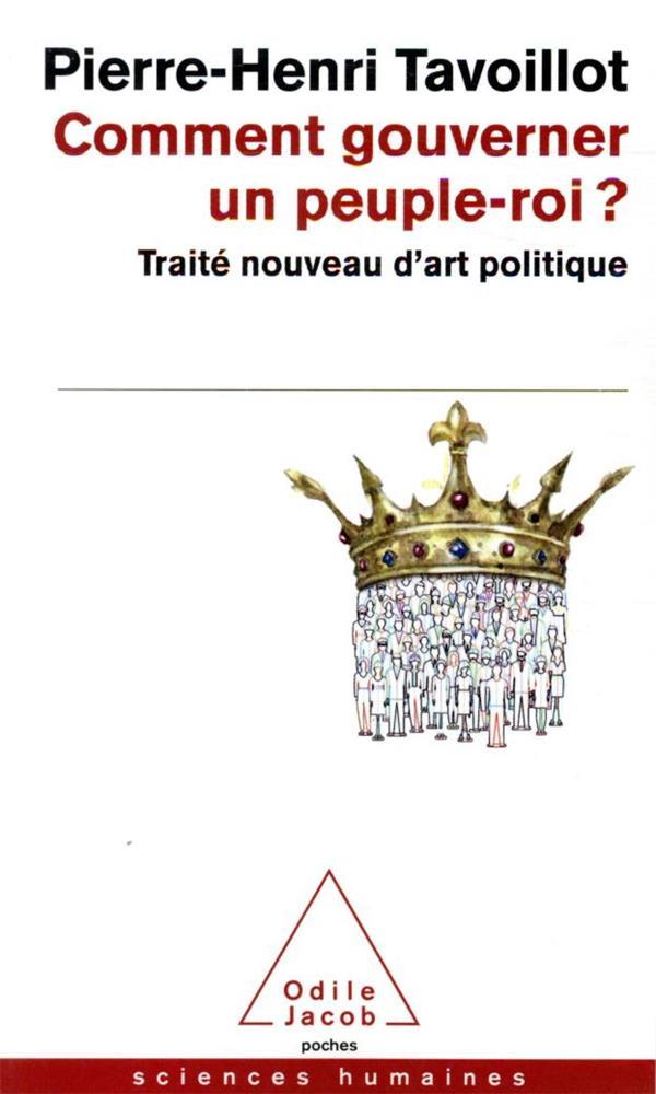 Comment gouverner un peuple-roi ? traité nouveau d'art politique