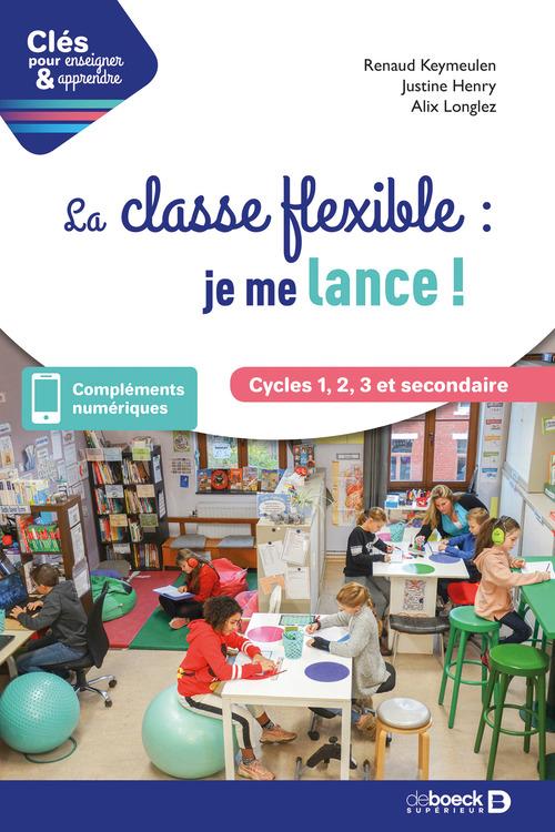 Clés pour enseigner et apprendre ; la classe flexible : je me lance !
