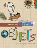 Couverture de Dans l'atelier de christian voltz ; pour jouer, dessiner, inventer
