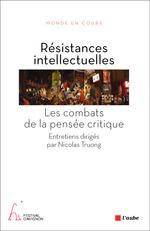 Vente EBooks : Résistances intellectuelles  - Collectif - Nicolas TRUONG