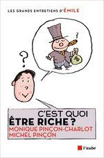 Vente Livre Numérique : C´est quoi être riche ?  - Monique Pincon-Charlot