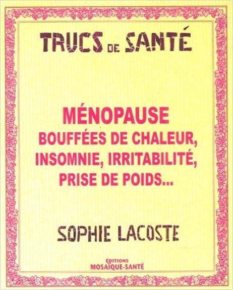 Menopause, Bouffees De Chaleur, Irritabilite, Insomnie, Prise De Poids...