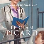 Vente AudioBook : Le clan Picard tome 1. Vies rapiécées  - Jean-Pierre Charland