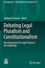 Debating Legal Pluralism and Constitutionalism  - Guillaume Tusseau